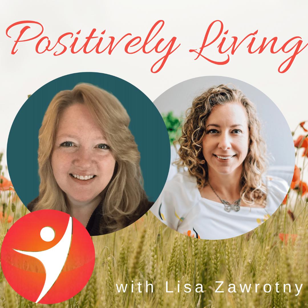 Positively Living Podcast